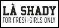 Image du fabricant LA SHADY GIRLS