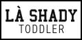 Bilder für Hersteller LA SHADY TODDLER